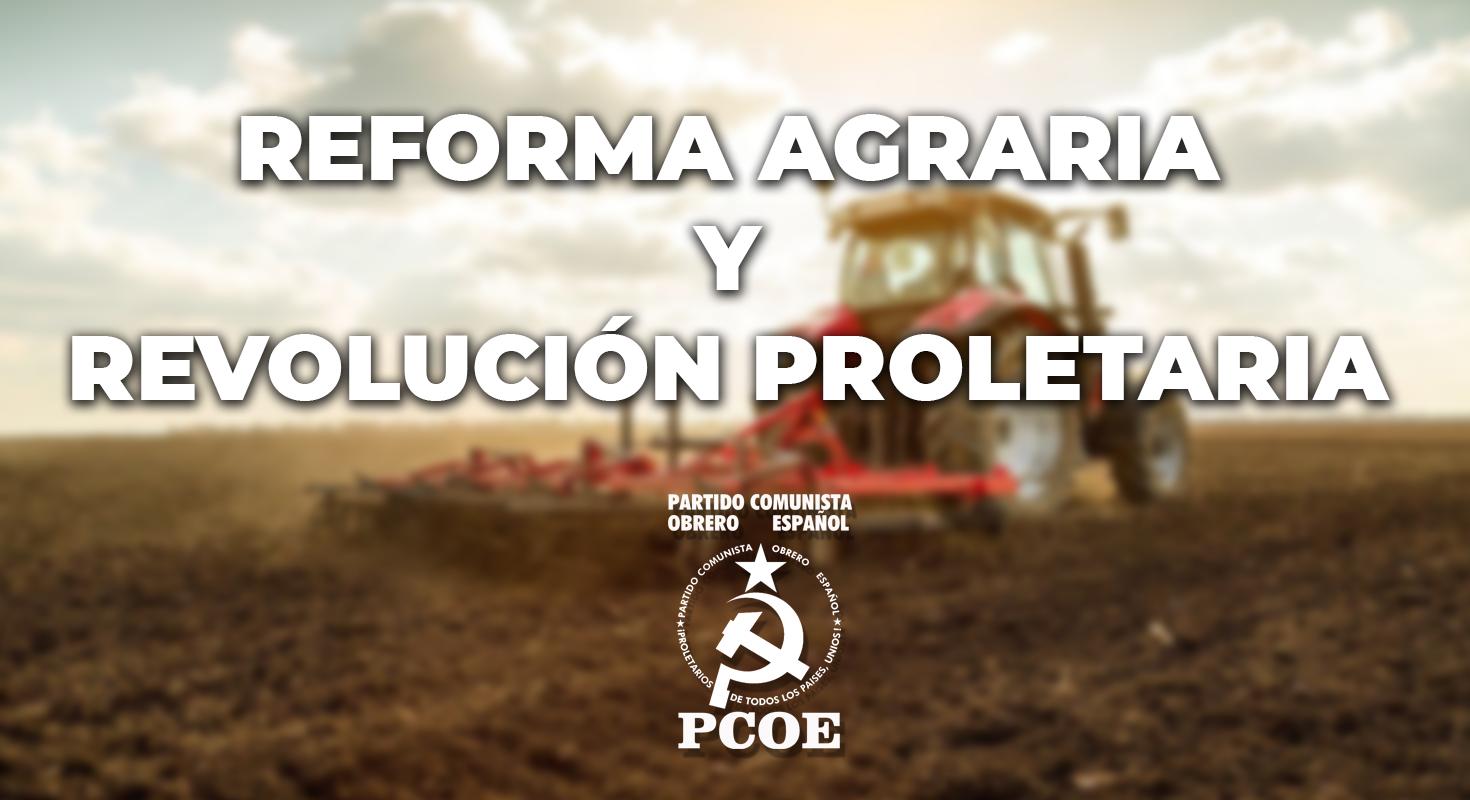 ¡Reforma agraria y revolución proletaria!