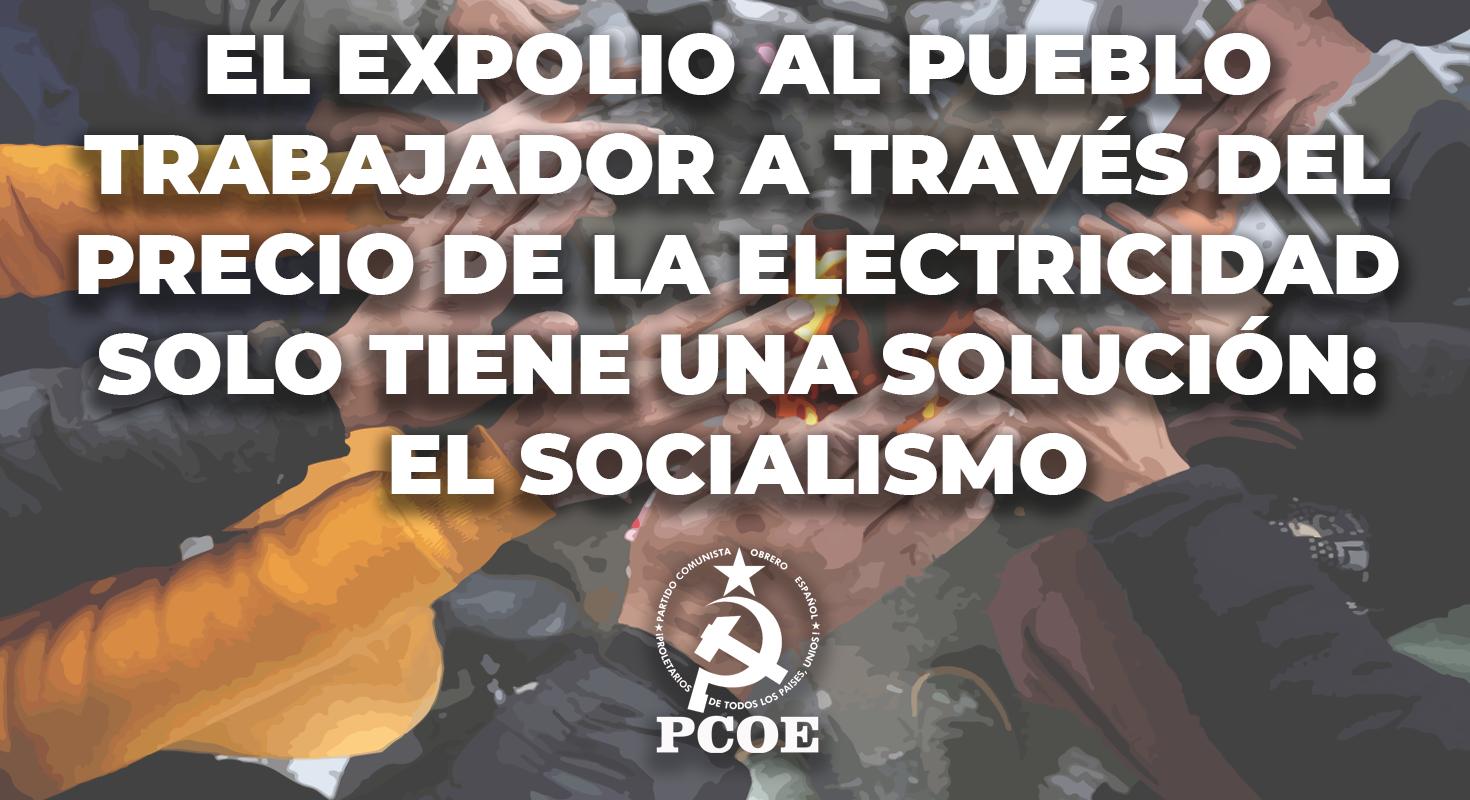 El expolio al pueblo trabajador a través del precio de la electricidad solo tiene una solución: El socialismo